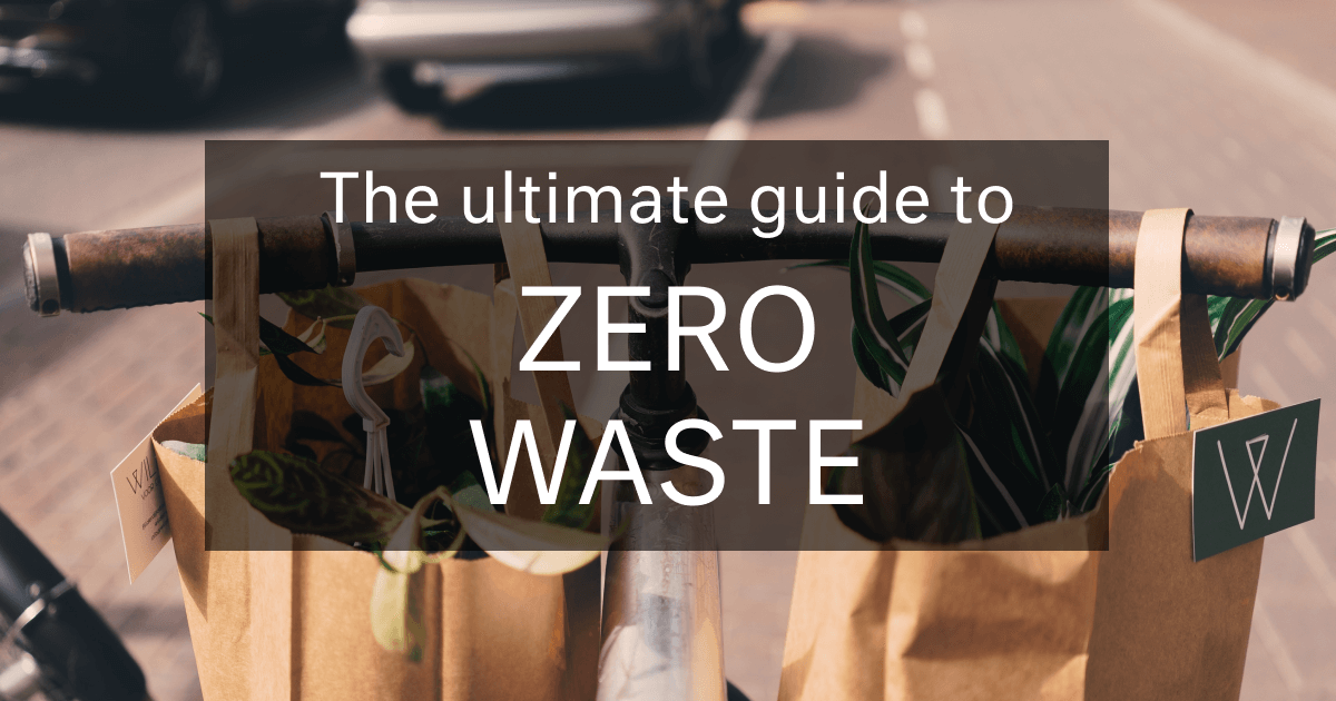 The Ultimate Guide to Zero-Waste