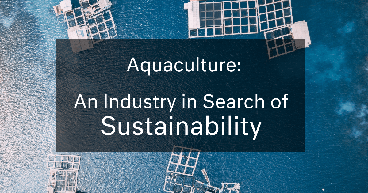 Aquaculture: An Industry in Search of Sustainability